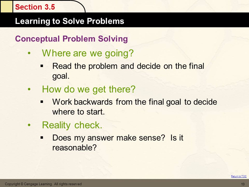 Section 3.5 Learning to Solve Problems Return to TOC Copyright © Cengage Learning.
