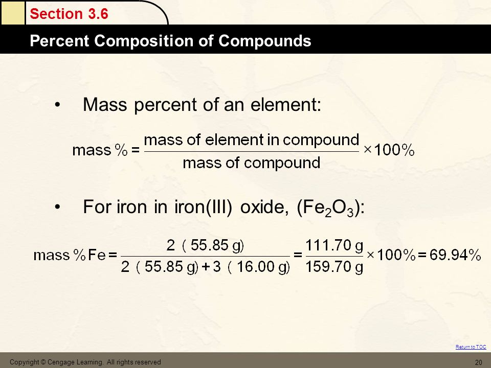 Section 3.6 Percent Composition of Compounds Return to TOC Copyright © Cengage Learning.