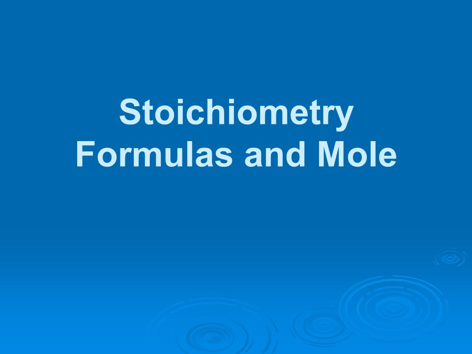 Stoichiometry Formulas and Mole