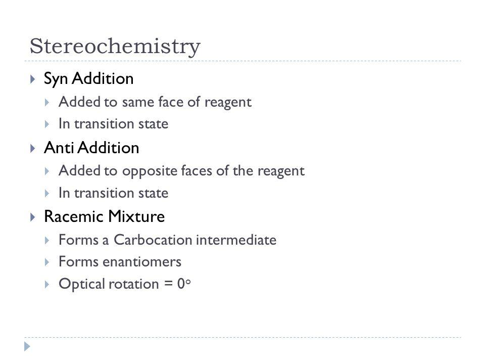 H-X Addition for Alkynes  X = F, Cl, Br, I  1 H-X  Forms alkene  Regiochemistry: Markovinkov  Stereochemistry: Anti Addition, not a racemic mixture  Excess H-X  Forms alkane  Regiochemistry: Markovinkov  Stereochemisty: Anti Addition, Racemic  Forms a gem-dihalide  Halides on same Carbon
