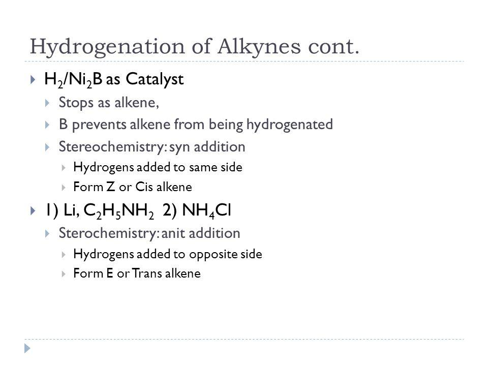 Halogenation Addition to Alkynes  X = F, Cl, Br, I  1 X-X  Forms alkene  Regiochemistry: Markovinkov  Stereochemistry: Trans, anti-addition  Excess X-X  Forms alkane  Regiochemistry: Markovinkov  Stereochemisty: Anti-addition  Forms two gem-dihalide  Two Halides on both Carbons