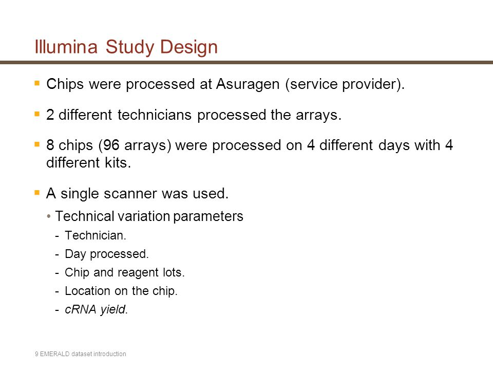 9 EMERALD dataset introduction Illumina Study Design  Chips were processed at Asuragen (service provider).