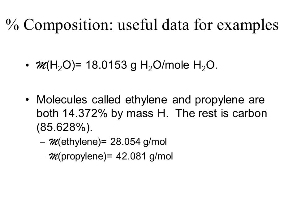 % Composition: useful data for examples M (H 2 O)= 18.0153 g H 2 O/mole H 2 O.