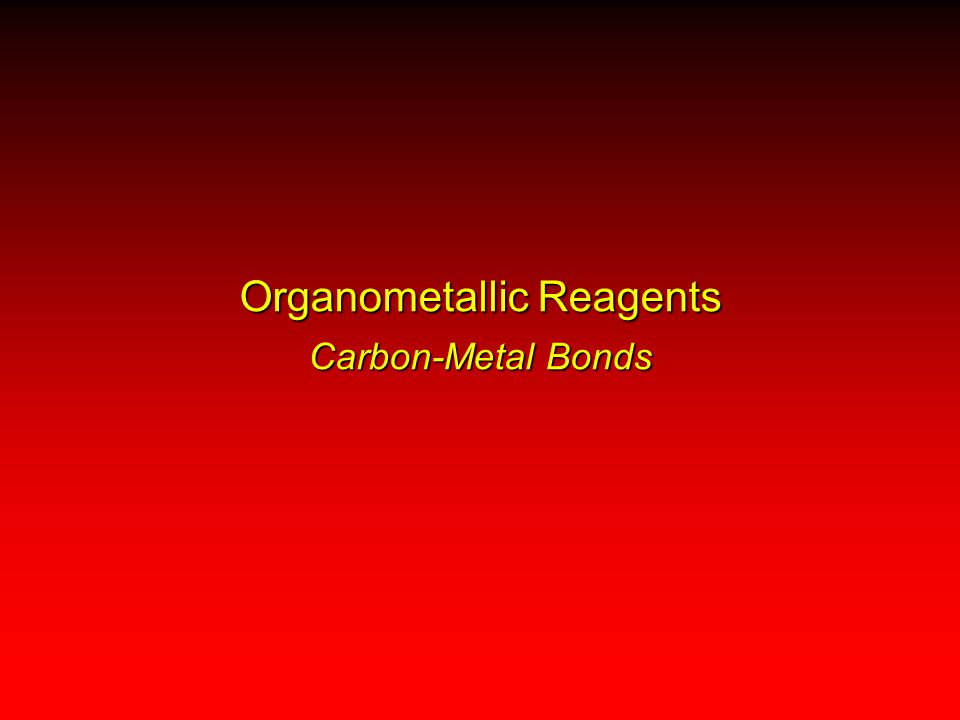 Organometallic Reagents Carbon-Metal Bonds