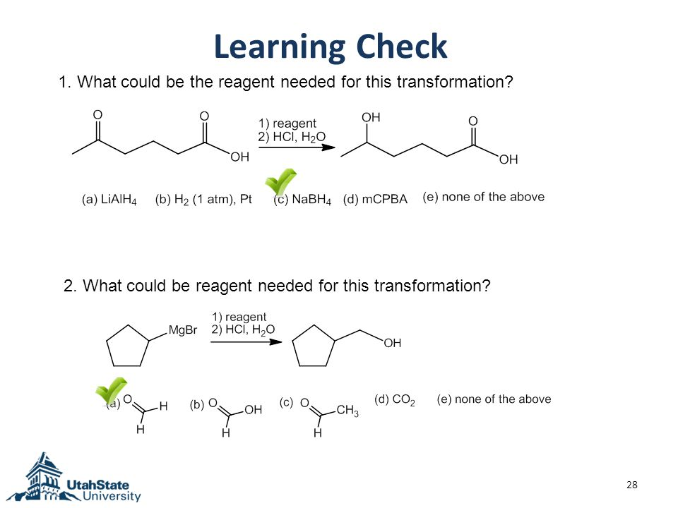 28 Learning Check 1. What could be the reagent needed for this transformation.