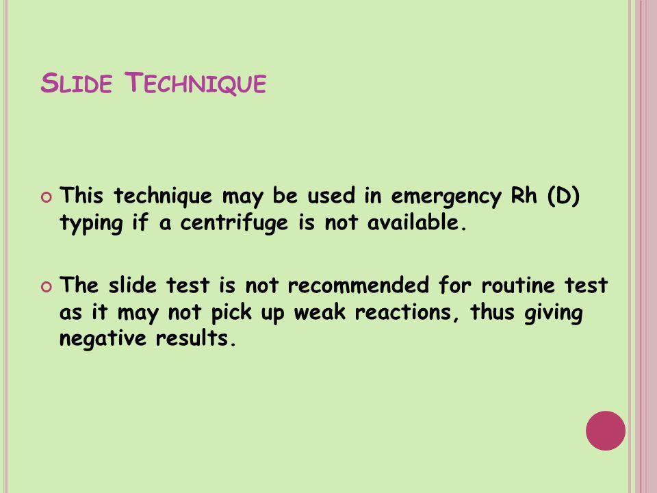 T UBE T ECHNIQUE a.Saline Agglutination test for Rh (13) Typing Procedure 1.