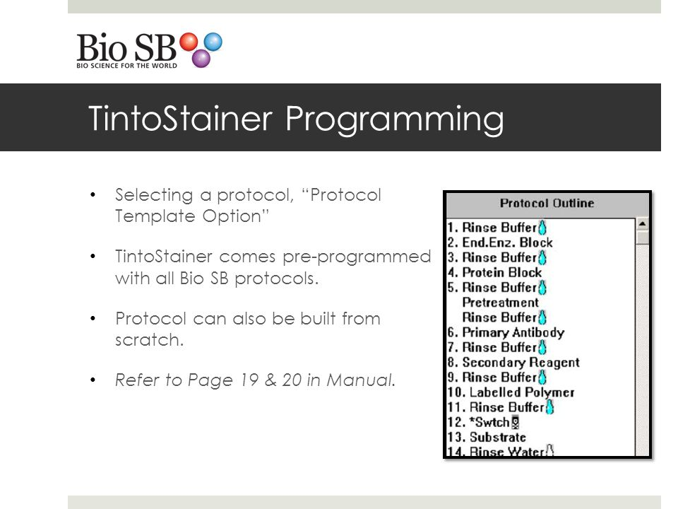 TintoStainer Programming Selecting a protocol, Protocol Template Option TintoStainer comes pre-programmed with all Bio SB protocols.