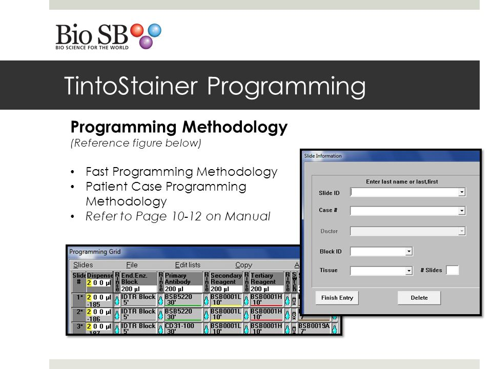 TintoStainer Programming Programming Methodology (Reference figure below) Fast Programming Methodology Patient Case Programming Methodology Refer to Page 10-12 on Manual