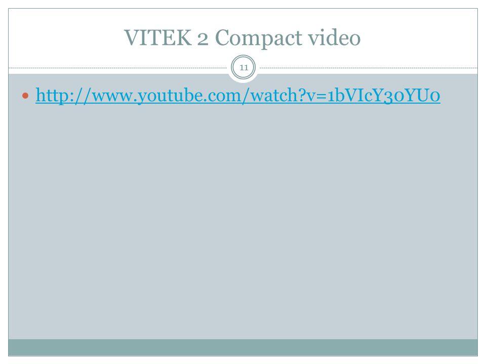 VITEK 2 Compact video 11 http://www.youtube.com/watch?v=1bVIcY30YU0