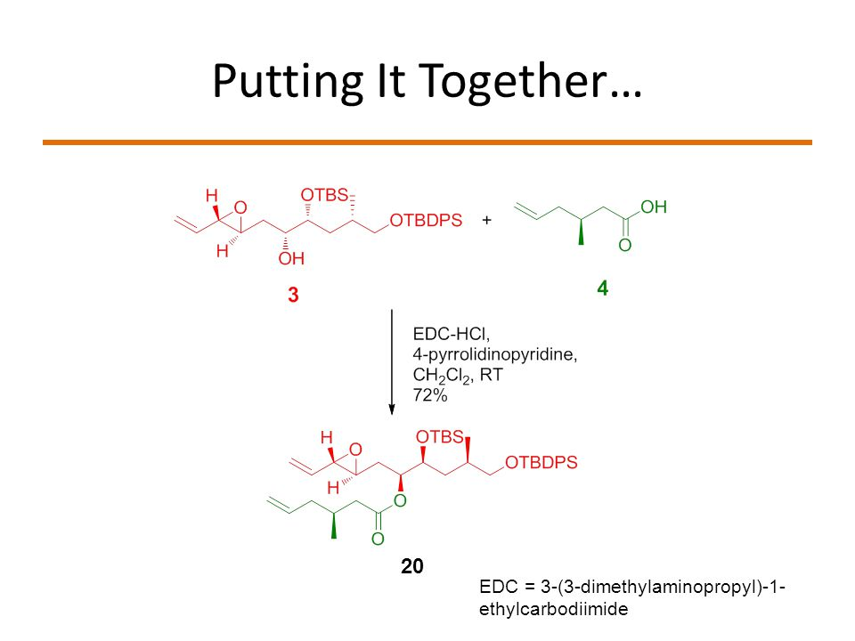 Putting It Together… 20 EDC = 3-(3-dimethylaminopropyl)-1- ethylcarbodiimide