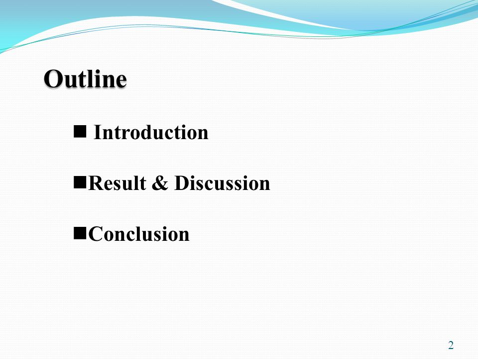2 Outline Introduction Result & Discussion Conclusion