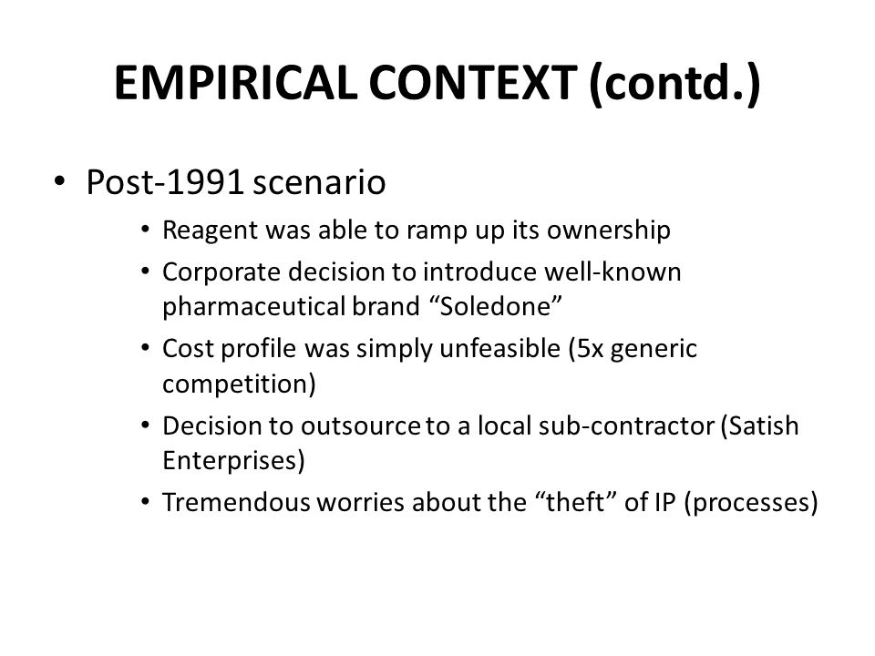 EMPIRICAL CONTEXT (contd.) Post-1991 scenario Reagent was able to ramp up its ownership Corporate decision to introduce well-known pharmaceutical bran