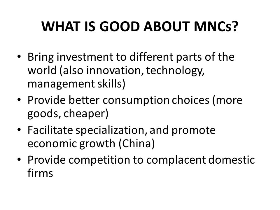 WHAT IS GOOD ABOUT MNCs.