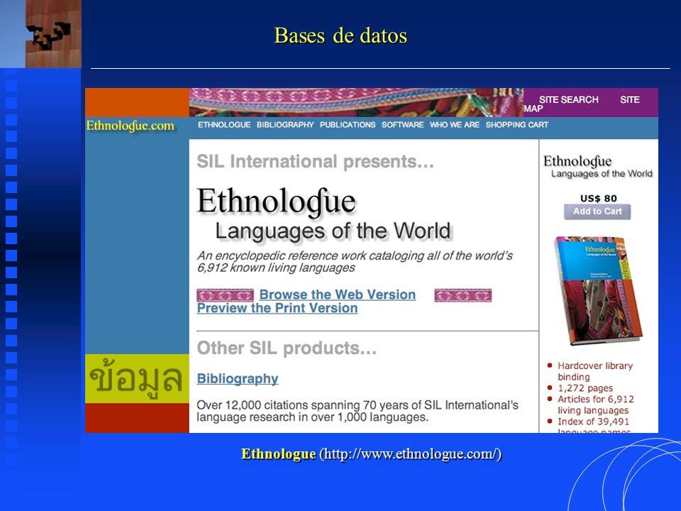 Ethnologue (http://www.ethnologue.com/) Bases de datos