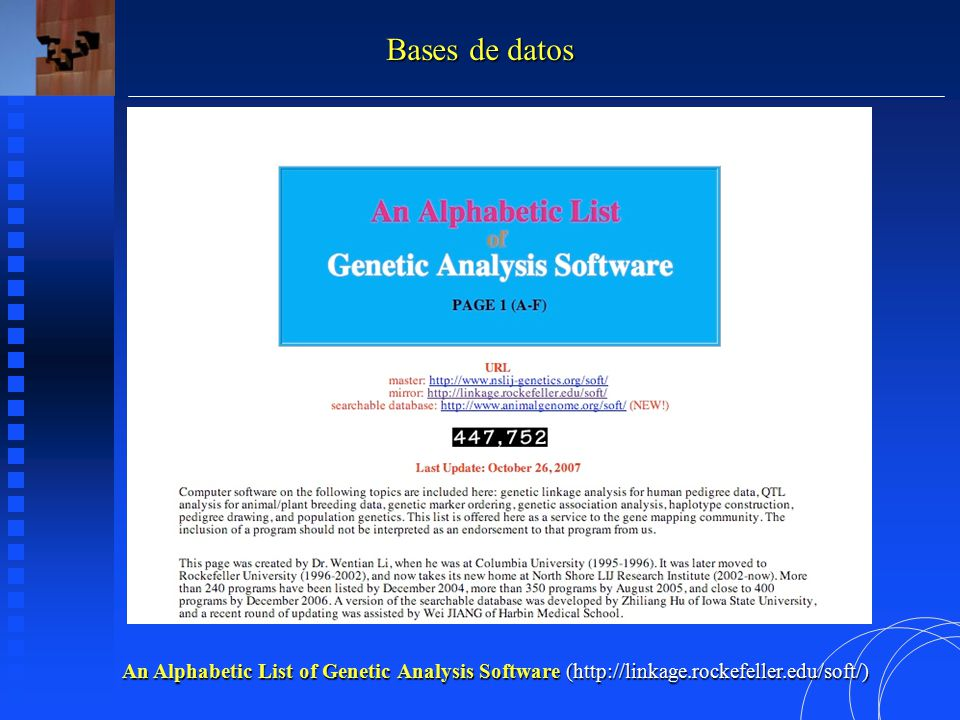 An Alphabetic List of Genetic Analysis Software (http://linkage.rockefeller.edu/soft/) Bases de datos