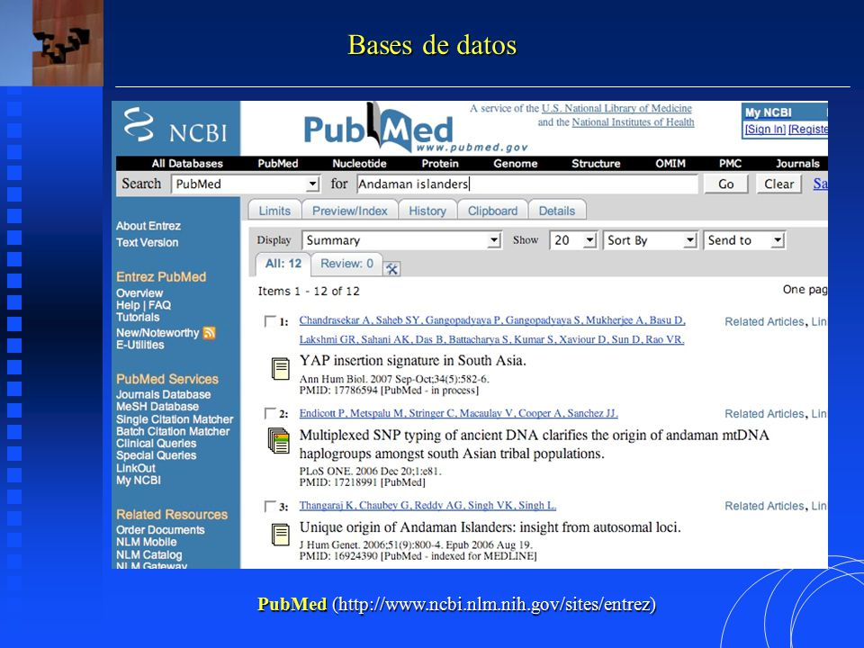 PubMed (http://www.ncbi.nlm.nih.gov/sites/entrez) Bases de datos