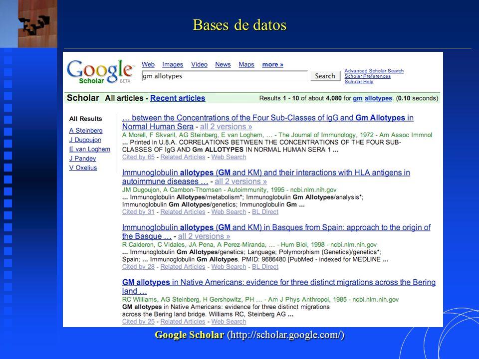 Google Scholar (http://scholar.google.com/) Bases de datos