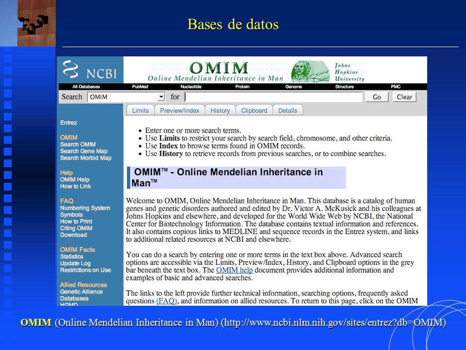 OMIM (Online Mendelian Inheritance in Man) (http://www.ncbi.nlm.nih.gov/sites/entrez?db=OMIM) Bases de datos