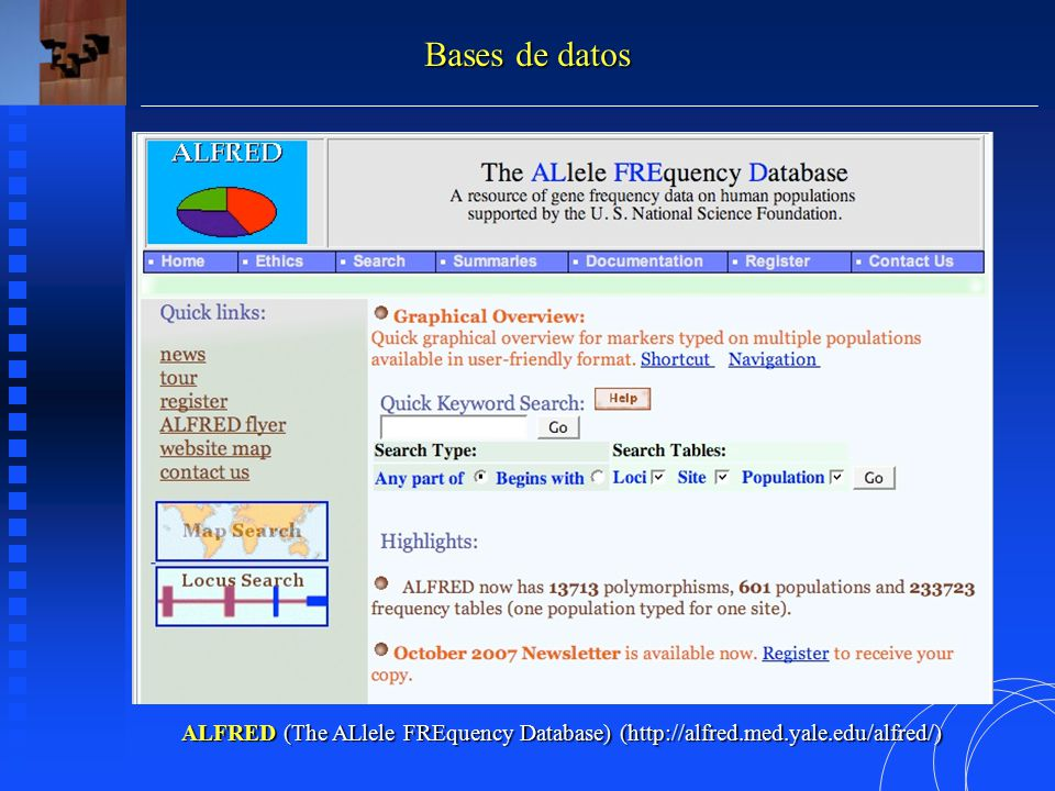 ALFRED (The ALlele FREquency Database) (http://alfred.med.yale.edu/alfred/) Bases de datos