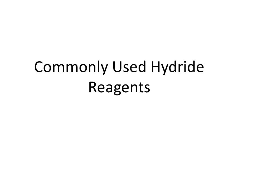 Commonly Used Hydride Reagents