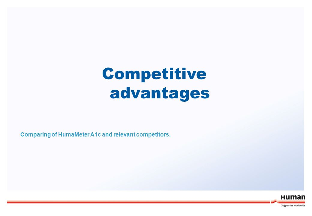 Competitive advantages Comparing of HumaMeter A1c and relevant competitors.