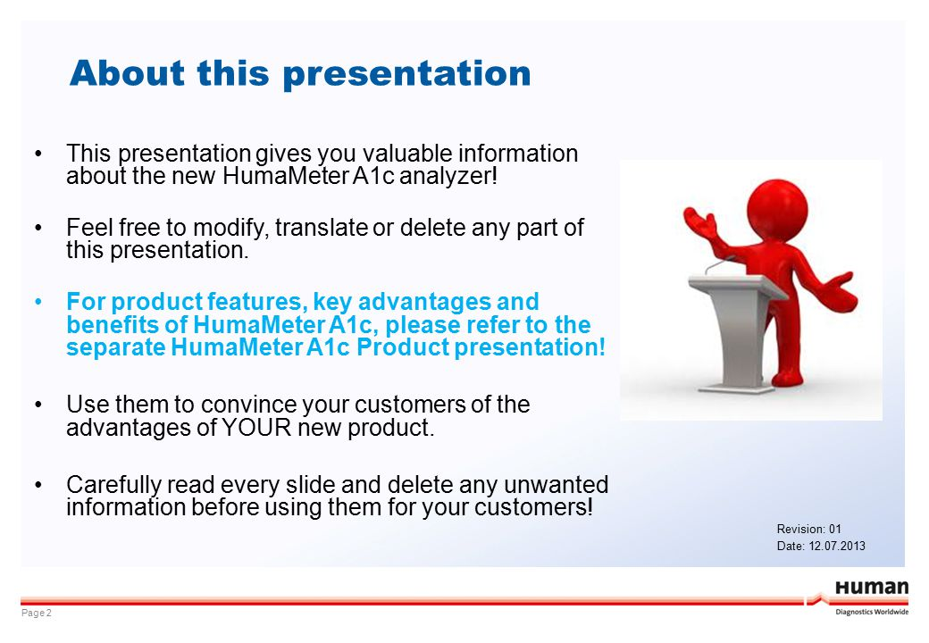 About this presentation Page 2 This presentation gives you valuable information about the new HumaMeter A1c analyzer! Feel free to modify, translate o