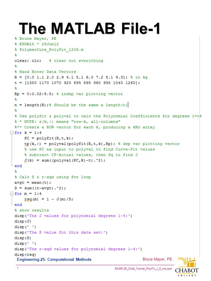 ENGR-25_Chp6_Tutorial_PolyFit_J_S_rsq.pptx 7 Bruce Mayer, PE Engineering-25: Computational Methods The MATLAB File-1