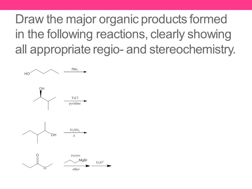 Draw the major organic products formed in the following reactions, clearly showing all appropriate regio- and stereochemistry.