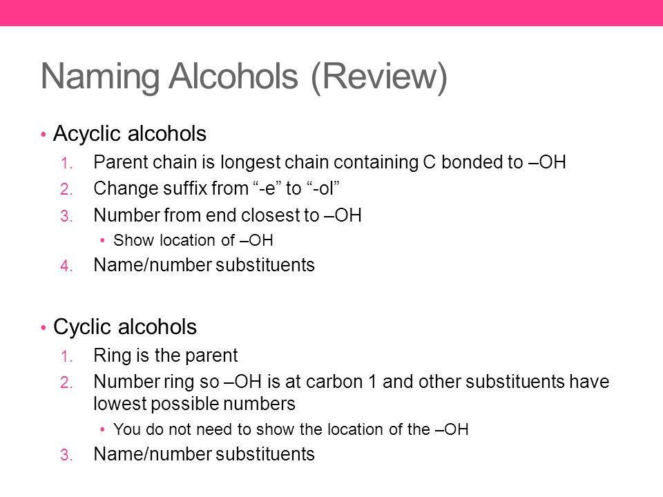 Naming Alcohols (Review) Acyclic alcohols 1.