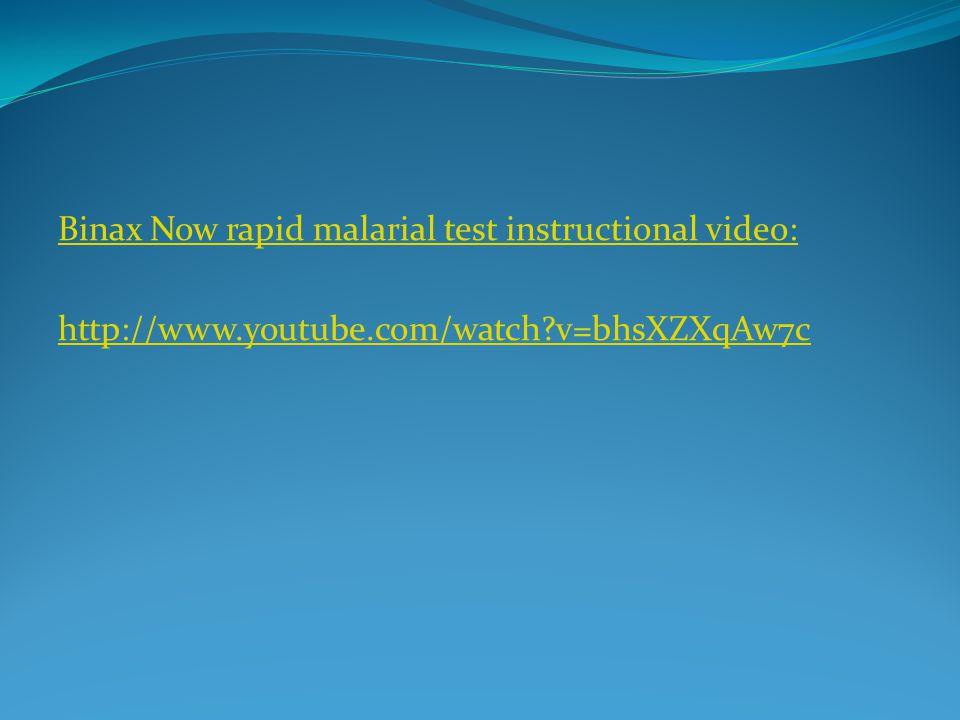 Binax Now rapid malarial test instructional video: http://www.youtube.com/watch v=bhsXZXqAw7c