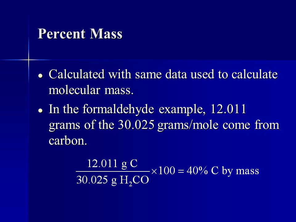 Percent Mass ● Calculated with same data used to calculate molecular mass.