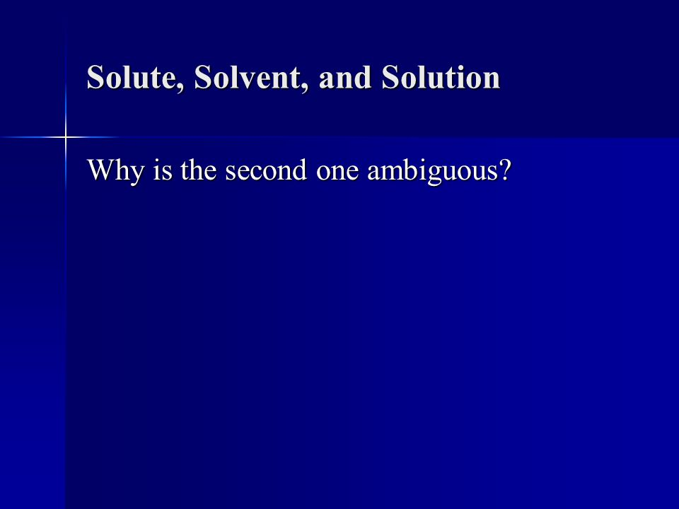 Solute, Solvent, and Solution Why is the second one ambiguous?