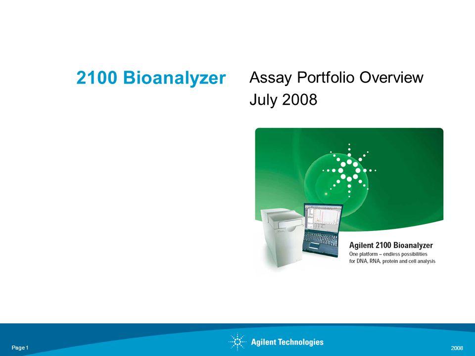 Page 1 2008 2100 Bioanalyzer Assay Portfolio Overview July 2008