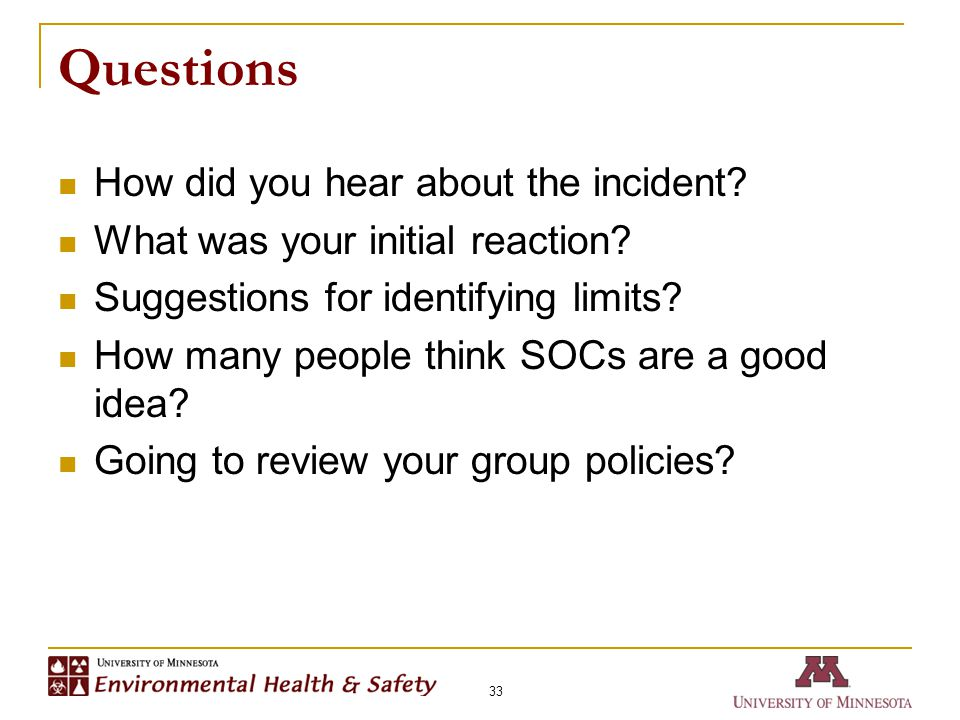 Questions How did you hear about the incident. What was your initial reaction.