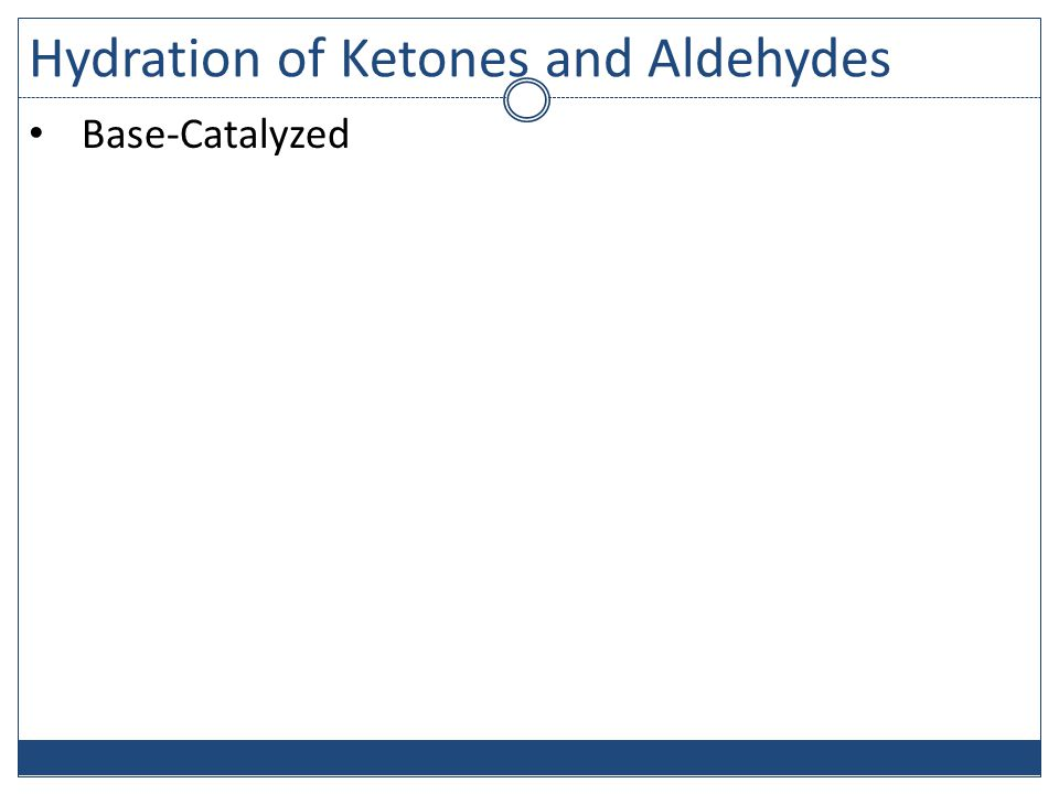 Hydration of Ketones and Aldehydes Base-Catalyzed