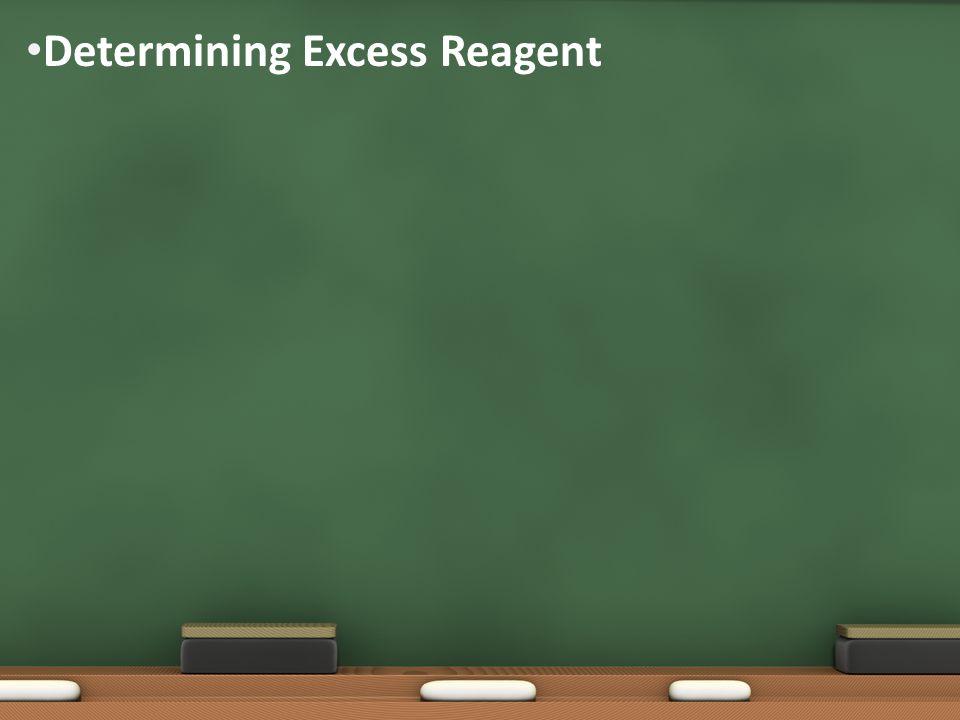 Determining Excess Reagent