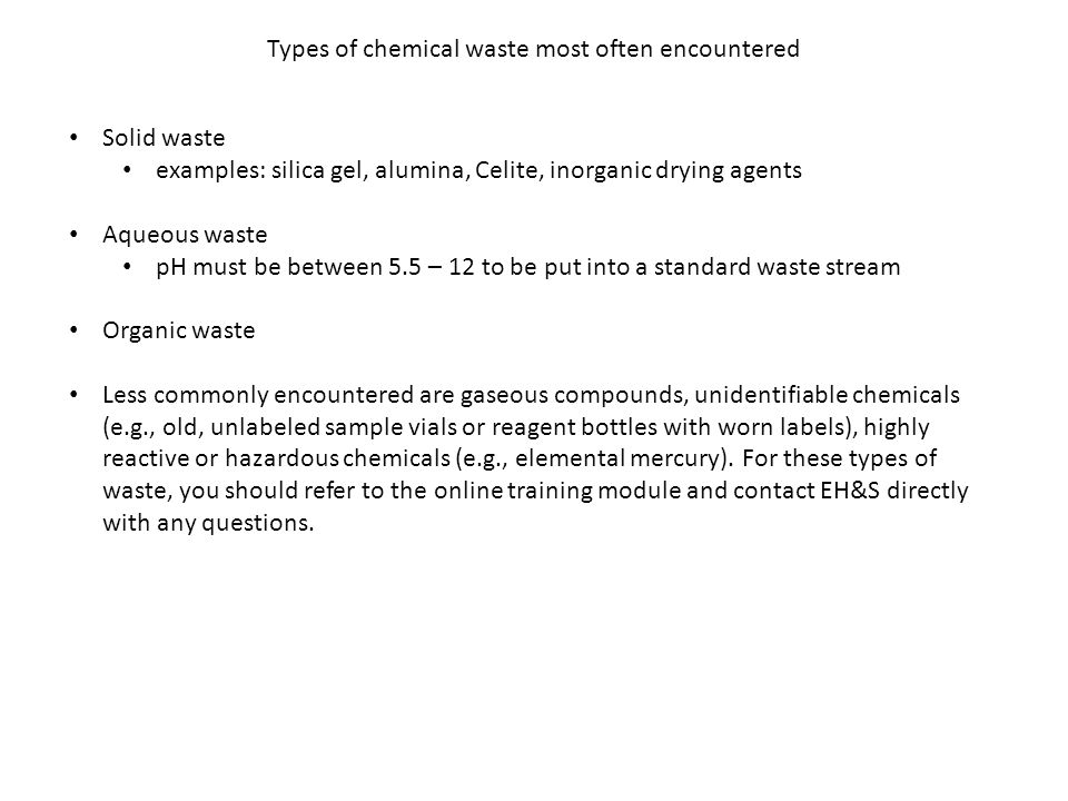 Requirements for Segregation of Chemical Waste Solid and liquid waste should be segregated from one another.