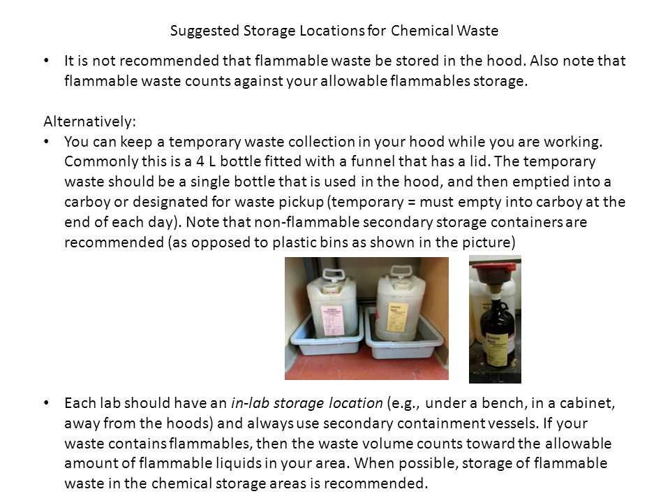Suggested Methods for Temporary and Long-term Waste Streams Every waste container must be labeled and its contents described (identity and amounts).
