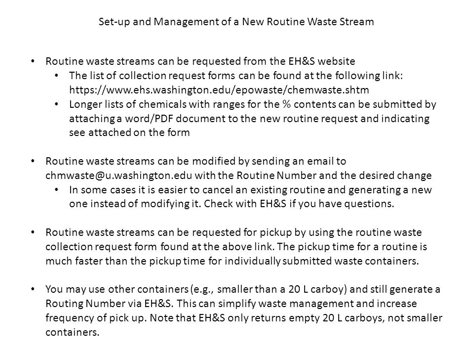 Set-up and Management of a New Routine Waste Stream Routine waste streams can be requested from the EH&S website The list of collection request forms