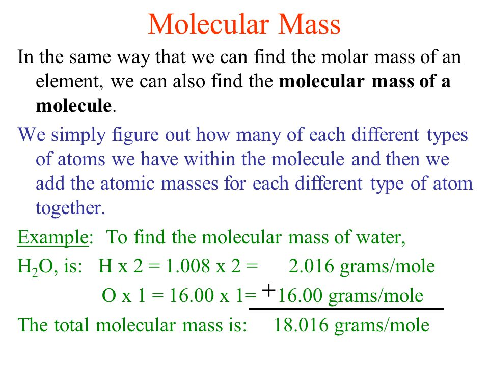 Percent Composition by Mass of an Element inside of a Compound Percent composition of an element = n x molar mass of element Molar mass of a compound x 100 % (n) = Number of moles of the element Example: H 2 O 2 (molar mass = 34.02 g/mol) is calculated as: % H = 2 x 1.00 g % O = 2 x 16.00 g 34.02 g 34.02 g x 100% = 5.926 % H x 100% = 94.06 % O