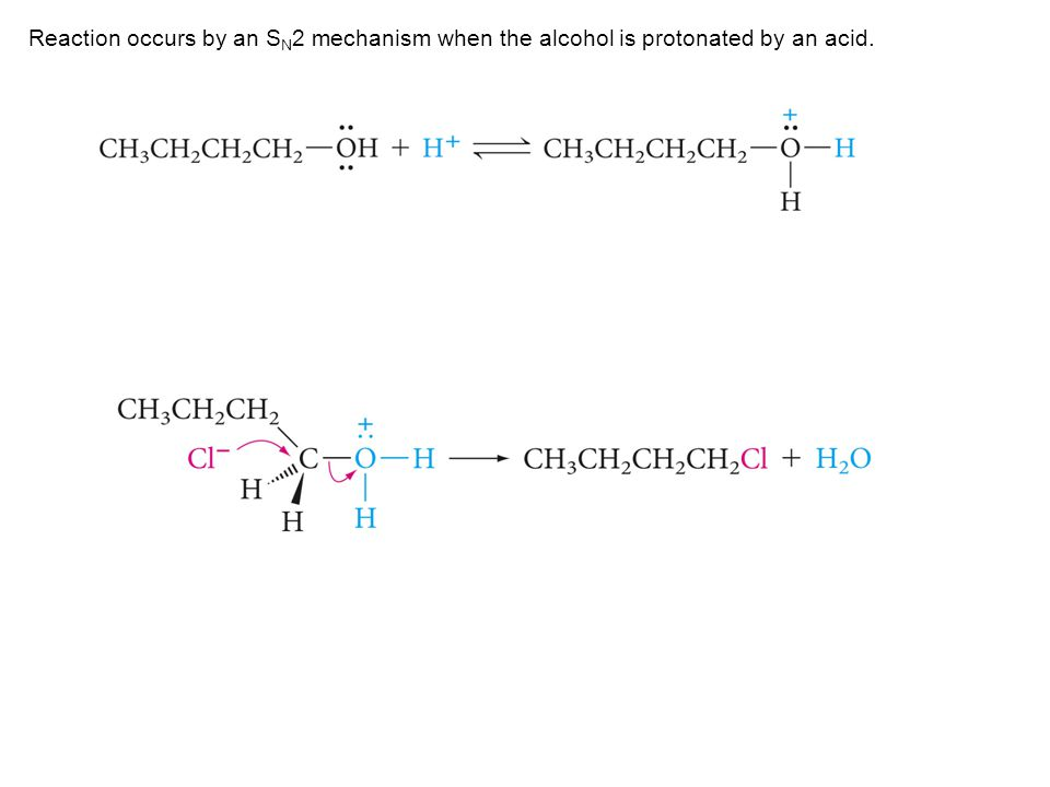 Reaction occurs by an S N 2 mechanism when the alcohol is protonated by an acid.