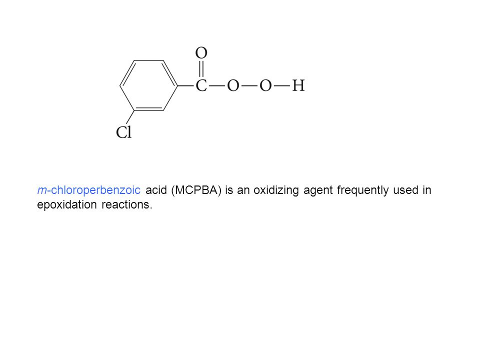 m-chloroperbenzoic acid (MCPBA) is an oxidizing agent frequently used in epoxidation reactions.