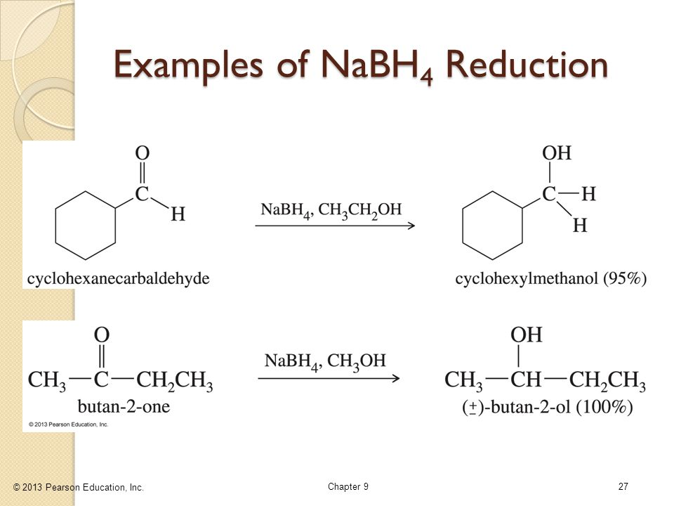 © 2013 Pearson Education, Inc. Chapter 927 Examples of NaBH 4 Reduction