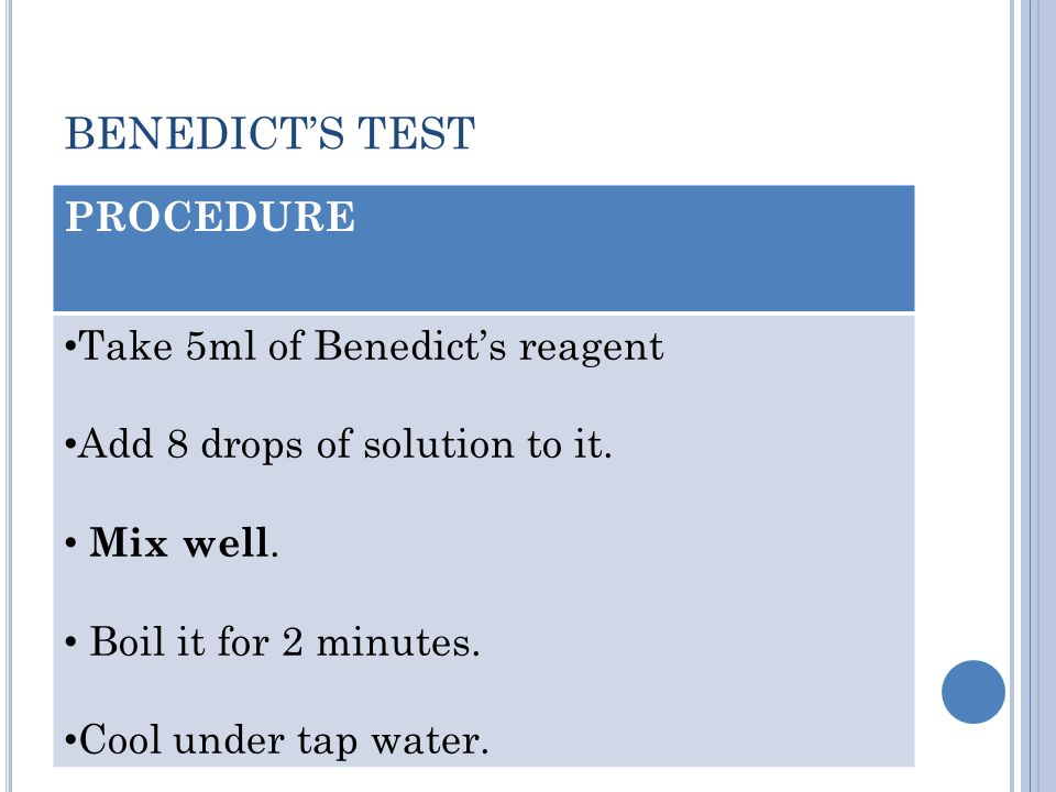 BENEDICT'S TEST PROCEDURE Take 5ml of Benedict's reagent Add 8 drops of solution to it.