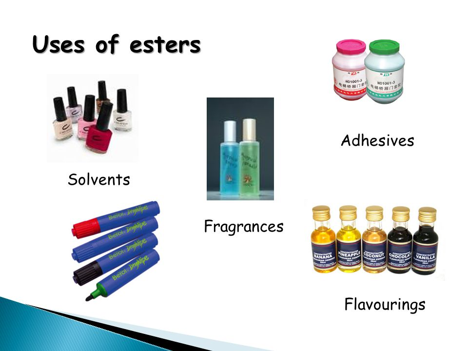 Uses of esters SolventsFlavourings Fragrances Adhesives