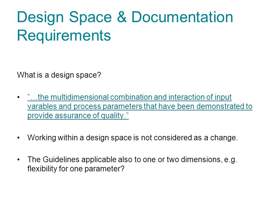 Design Space & Documentation Requirements What is a design space.