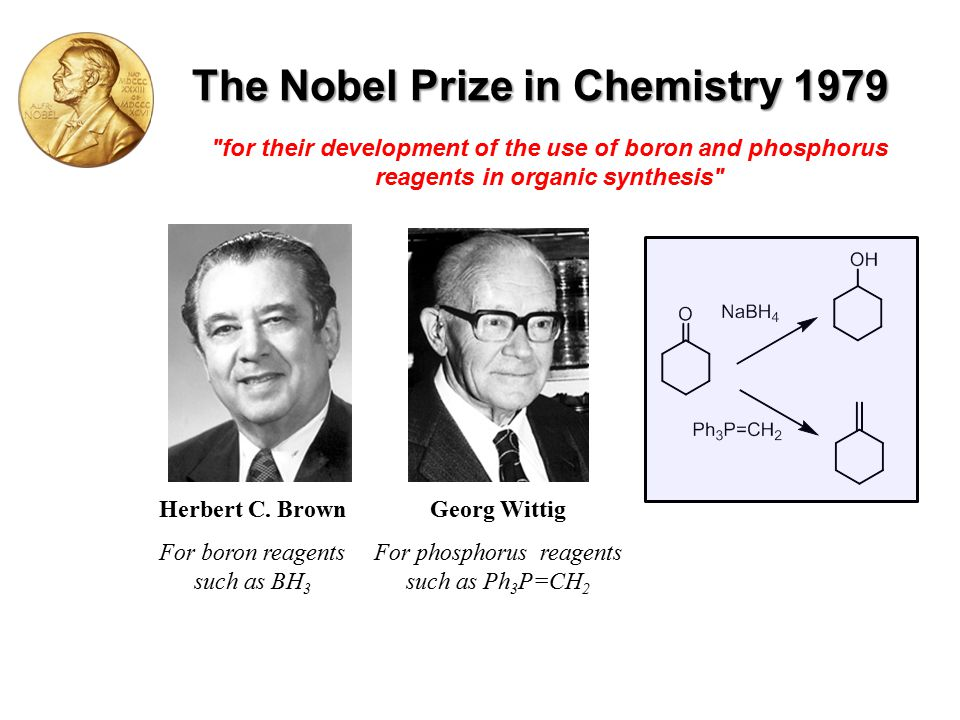 for their development of the use of boron and phosphorus reagents in organic synthesis Herbert C.