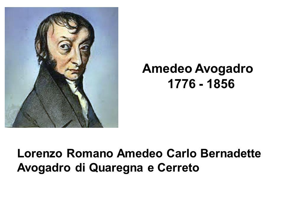 Amedeo Avogadro 1776 - 1856 Lorenzo Romano Amedeo Carlo Bernadette Avogadro di Quaregna e Cerreto