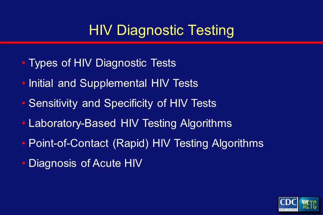 HIV Antibody Test: Sensitivity HIV Antibody Testing: 49/50 PositivePersons Infected with HIV: n = 50 Sensitivity = 49/50 = 98% Example