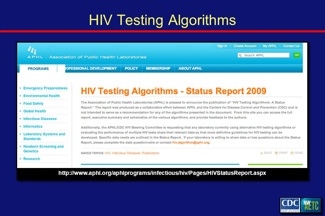 HIV Testing Algorithms http://www.aphl.org/aphlprograms/infectious/hiv/Pages/HIVStatusReport.aspx